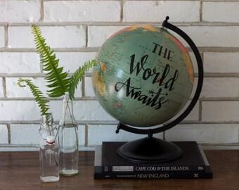 The World Awaits 12 inch Globe