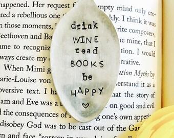 Drink Wine Read Books Be Happy, Bookmark, Vintage Bookmark, Stamped Spoon, Book Club Gift, Stamped Bookmark, Spoon Bookmark, Silver Bookmark