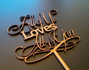 Wedding Cake Topper Decoration - All of Me Loves All of You