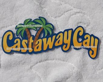 DISNEY Castaway Cay Cruise Die Cut Title Scrapbook Page Paper Piece - SSFF
