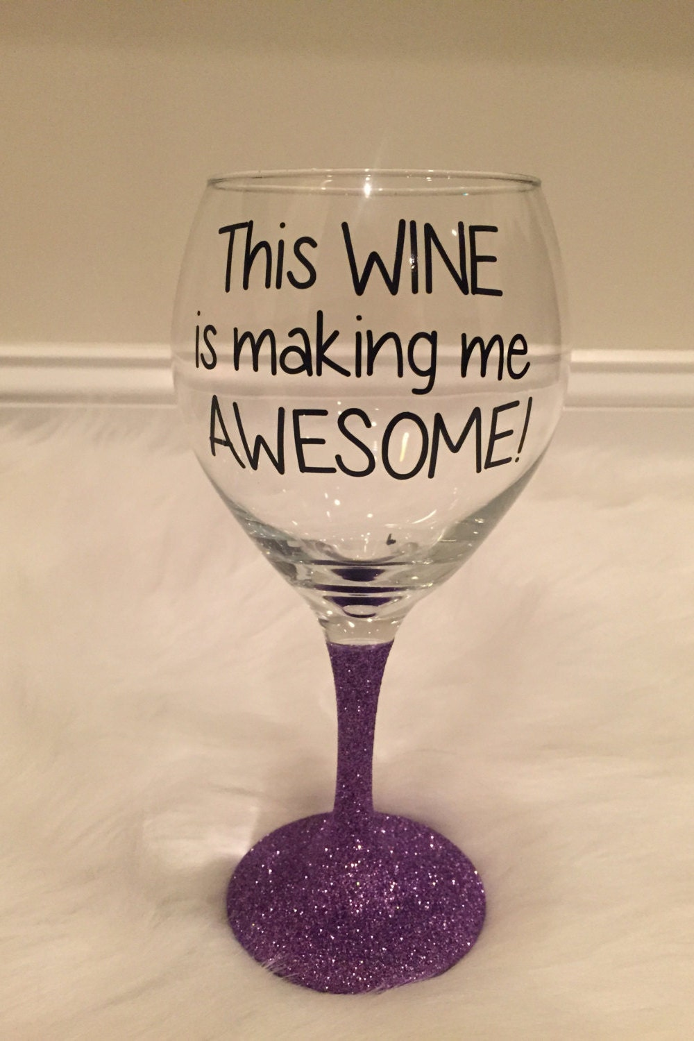 This wine is making me awesome wine glass birthday gift - Funny wine glasses uk ...