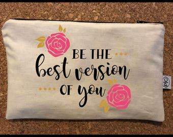 Be the Best Version of You Zipper Pouch Bag