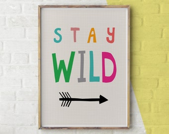 Stay Wild Print, Nursery Typography Poster, Colourful Typography Print, Inspirational Kids Quote, Kids Stay Wild Poster, Colourful wall art