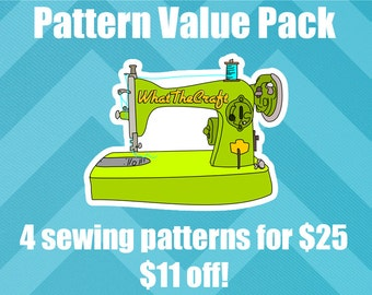 Sewing Pattern Value Pack  - 4 for 25 - WhatTheCraft Printable PDF Patterns