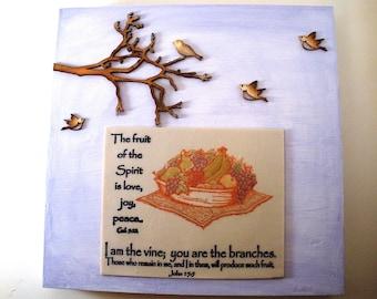 Fruit Verses Plaque Gal 5.22-23, John 15:5.  The fruit of the Spirit is Love, Joy, Peace..  I am the vine....  Bible Scripture Christian Art