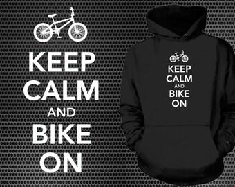 Keep Calm And Bike On Hoodie Funny Sweatshirt Biker Hoodie Keep Calm Style