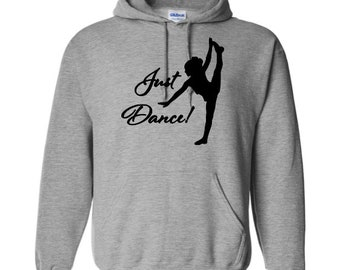 Just Dance Dancer Dancing Ballet Funny Unisex Pullover Hoodie Sweatshirt Many Sizes S-5X Colors Gift Jenuine Crafts