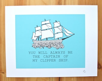 You'll always be the captain of my Clippership print 8.5 x 11