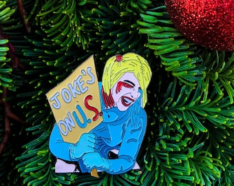 Joke's on US Batman Pin Nasty Woman | Harley Quinn | Hillary Clinton | Bernie Sanders | Woman's March Not My President Christmas Pin