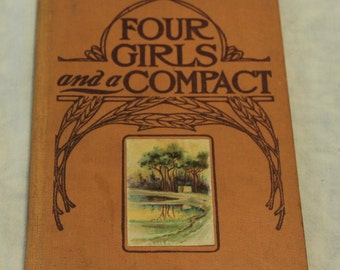Antique Book Four Girls and a Compact 1908 Book with Illustrations