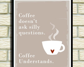 Coffee Understands, Kitchen Decoration, Wall Art, Modern Home Decor, Quotes Poster, Taupe, Teal, White, Heart Choose Colors SALE buy 2 get 3