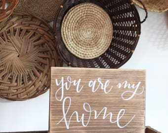 You Are My Home Sign, Wood Sign, Custom, Housewarming, Gift Giving, Rustic, Modern Farmhouse