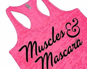 Muscles And Mascara. Burnout Top. Women's Workout Wear. Gym Tank Top.