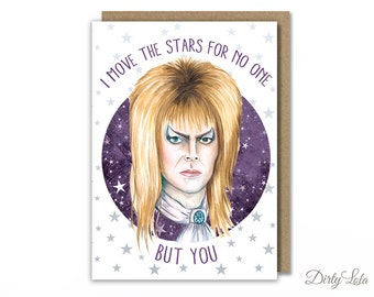 Valentine's Day Card - Labyrinth - Stationery - I Move the Stars For No One - Greeting Card - Funny