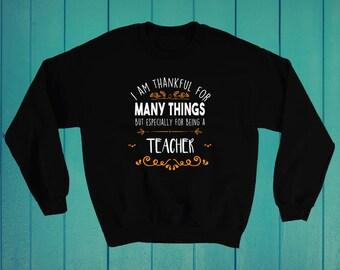 Thankful for many things teacher Thanksgiving gift Sweatshirt