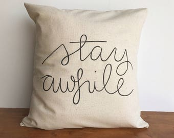 Stay awhile throw pillow case, couch pillows, farmhouse decor, neutral pillow