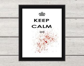 KEEP CALM and, Keep Calm Prints, Wall Art print, halloween decor, gag gift, funny quote, #keepcalmprints, halloween print, halloween sign