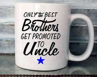 Only The Best Brothers Get Promoted To Uncle Coffee Mug Decal, Pregnancy Announcement Mug Decal, Coffee Decal, CUP NOT INCLUDED