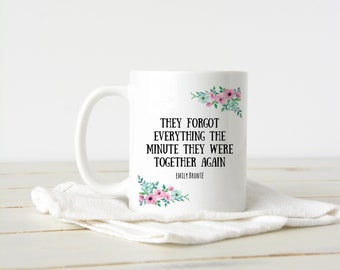 Wuthering Heights Cup, Classic Book Quote Mug, Emily Bronte Literary Quote Coffee Mug, Cathy and Heathcliff Love Quote, Book Lover Gift