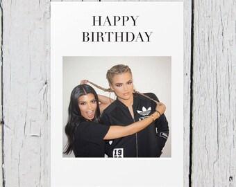 Khloe and Kourtney Kardashian Birthday Card (KUWTK, Sisters)