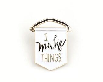I make things - Enamel pin in white, lapel pin, banner
