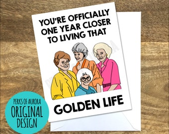 Funny Birthday Card, Golden Girls inspired, Golden Life