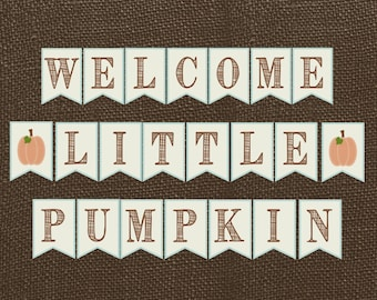 Welcome Little Pumpkin Baby Shower Banner. Instant Digital Download. Fall, Pumpkin, Rustic Baby Shower Banner