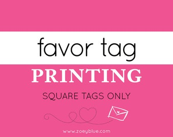 Favor Tag Printing (SQUARE TAGS ONLY) Add-On Professionally Printed