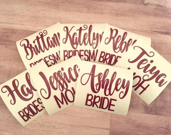 Personalized Bridesmaid Name Decal! Perfect for wine glasses, water bottles, anything!