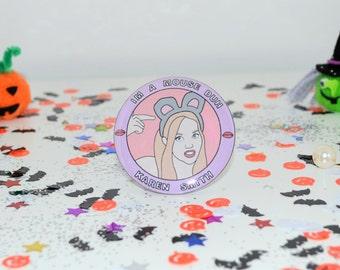 HALLOWEEN Mean Girls (Karen Smith) -- 58mm -- Badge