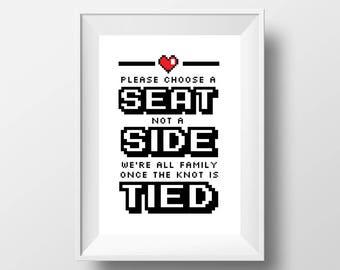 Video Game Wedding 8 Bit Choose A Seat Not A Side Sign, Gamer Wedding, Printable Wedding Sign, 5x7, 8x10, PDF format