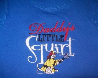Daddy's little squirt, fireman shirt