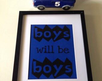 Boys Will Be Boys Print