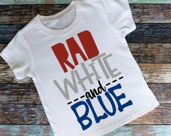 Rad White and Blue - Red White and Blue - Memorial Day Shirt - Kids Patriotic Shirt - July 4th Shirt - Kids July 4th Shirt - Kids Raglan