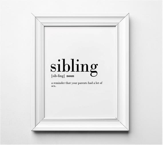 Sibling Definition Funny Sibling Gift Ideas Gifts For