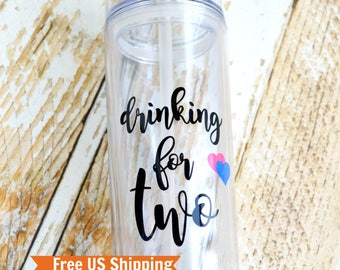 Pregnancy Tumbler - expectant mother gift - Drinking For Two - Pregnancy Announcement - Gift For Pregnant Friend - Pregnancy Gift - New Mom