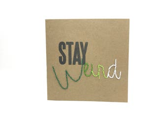 Stay Weird Hand Sewn Card - Ombré Green Birthday Card - Just Because - Blank