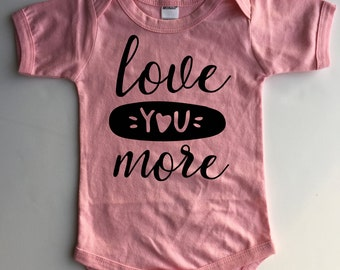 Love You More Baby Bodysuit  - Available in various colors and Sizes