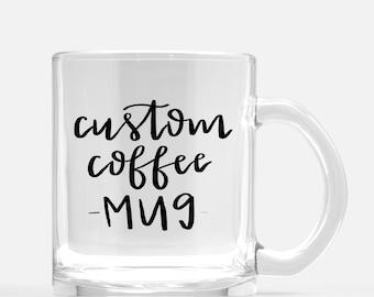 Custom Glass Coffee Mug - Glass Mug - Personalized Coffee Mug - Calligraphy Mug - Gift For Her