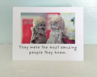 """Porcelain Doll Claudia """"They Were The Most Amusing People They Knew"""" Friendship Card Typographic Photo"""