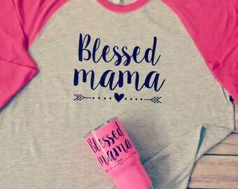 Blessed Mama- Blessed Mama raglans- raglans- mama raglans- mom life raglans- mom raglans- blessed mama shirts