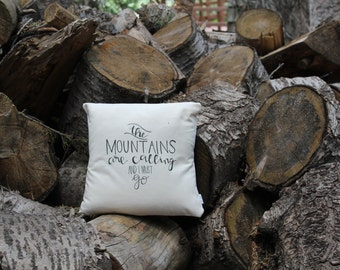 The Mountains are Calling Hand Lettered Custom Made 14x14 Pillow Cover