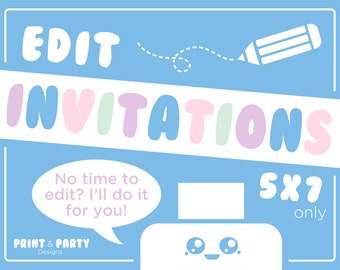"I Will Edit Any of My 5""x7"" Invitations for You!"