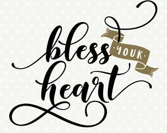 Bless your Heart file, Southern SVG file, Southern Saying svg, Commercial cut file, Vinyl DXF file, SVG cut file, Iron on file
