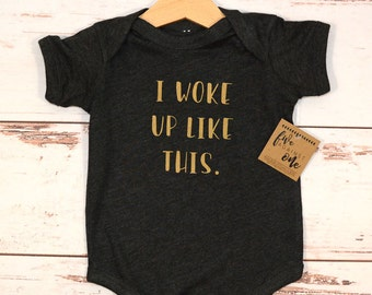 I Woke up Like This Baby Bodysuit, Baby shower gift, First birthday, Baby gifts, Baby shirt, Baby Outfits, Graphic Tshirt