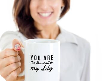 HIMYM coffee mug - You are the Marshall to my Lily - how I met your mother mug