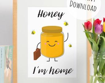 Cute Wall Art, Honey I'm Home Digital Print, Funny Pun Instant Download Card