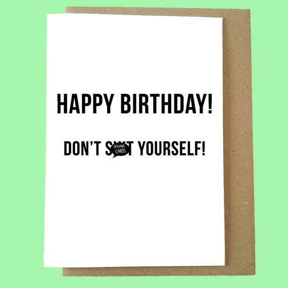 Funny Birthday Card Dont Sht Yourself Rude Card Adult