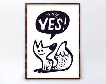 Art print - Foxy - home decor  - inspirationalprint - say yes art print - A4, A3, A2 size - wall decor - A2 print - fox