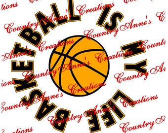 "SVG PNG DXF Eps Ai Wpc Cut file for Silhouette, Cricut, Pazzles, ScanNCut  -""Basketball is my Life""  svg"